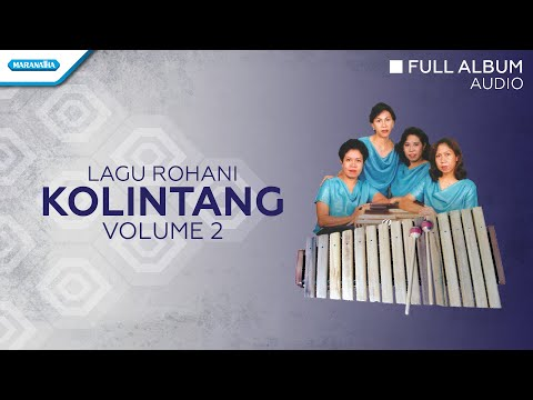 Rohani Kolintang Vol.2 - Priskila (Audio Full Album)