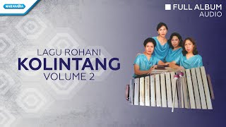 Download Rohani Kolintang Vol.2 - Priskila (Audio full Album)