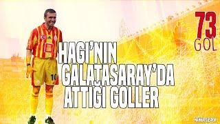 Gheorghe Haginin Galatasarayda Attığı Goller