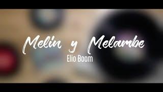 Melin y Melambe  -  Elio Boom
