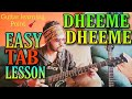 Dheeme Dheeme song guitar complete lesson Tab & chord cover by Raj
