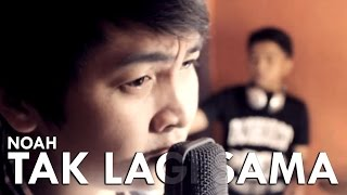 Tak Lagi Sama - Noah (Cover by Dody, Rizqi, Harry, Firman)