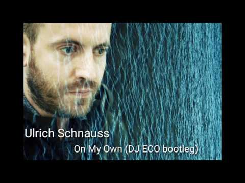 Ulrich Schnauss - On My Own (DJ ECO bootleg)
