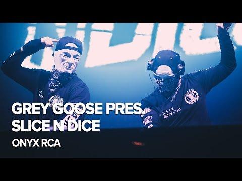 Grey Goose presents Slice N Dice at ONYX RCA