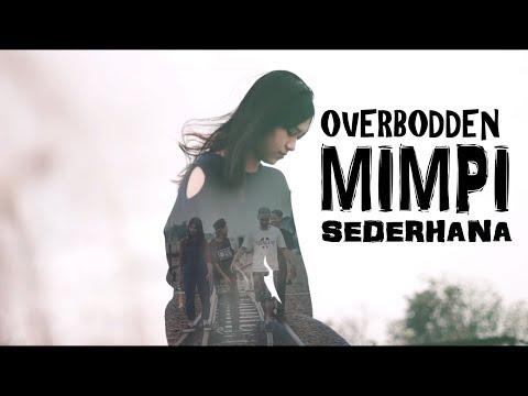 Overbodden - Mimpi Sederhana ( Official Video Music )