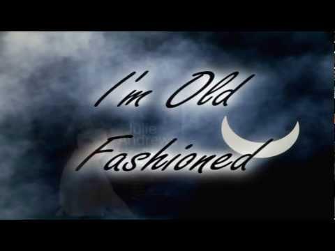 Julie Andrews - I'm Old Fashioned