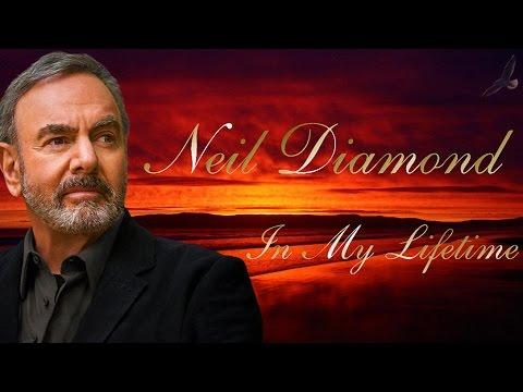 NEIL DIAMOND ~ IN MY LIFETIME