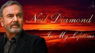 NEIL DIAMOND ~ IN MY LIFETIME
