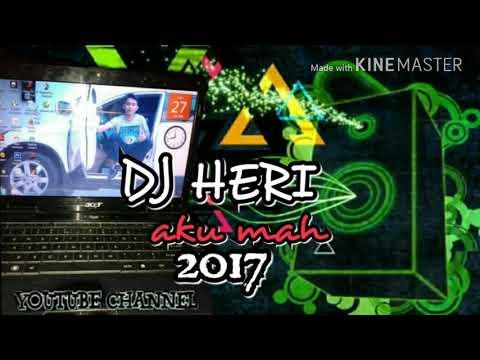 DJ HERI WONGSO 🔊 - AKU MAH APA | AISYAH | MAIMUNAH | JAMILA 2017 DESEMBER