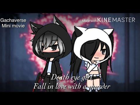 Death eye girl fell in love with a murderer part 2 | Gacha life| mini movie ( read desc ;-; )