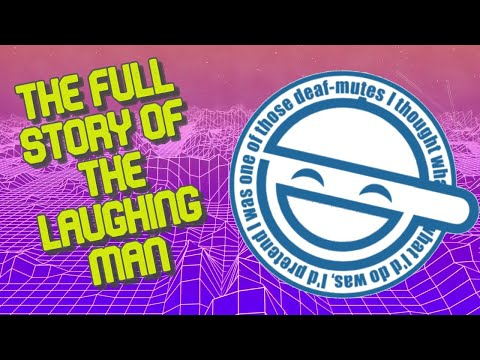 The Full Story Of The Laughing Man | Drunk On Media