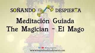 Meditación Guiada► EL MAGO The Magician Tarot  Arcanos Mayores