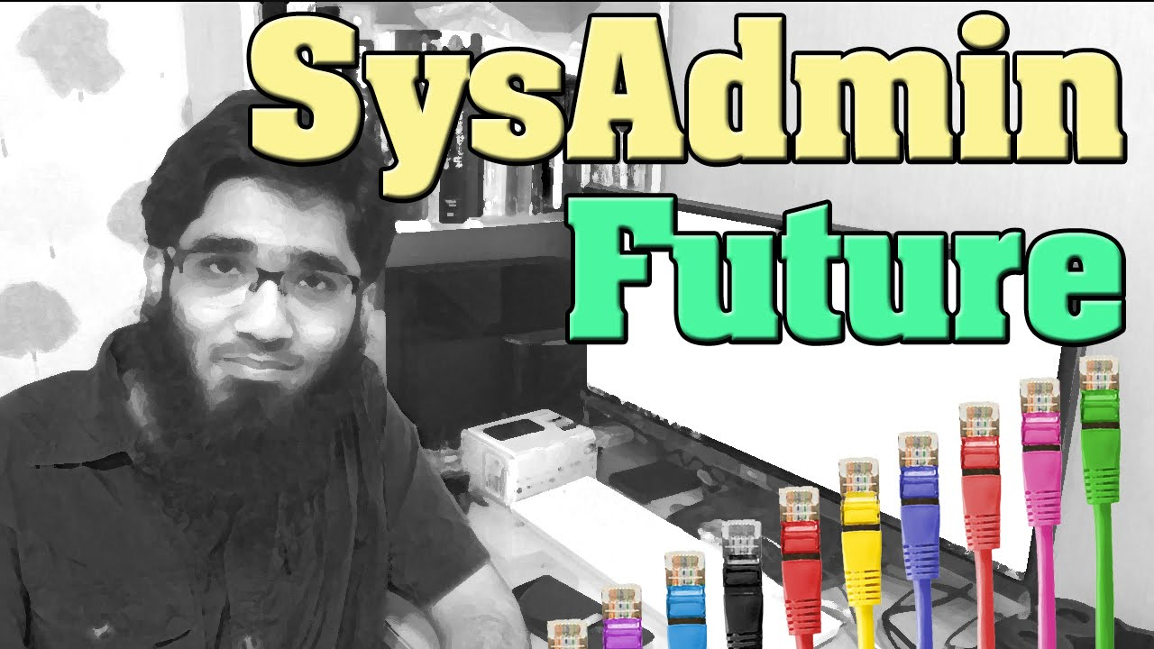 Question what is the future of a sysadmin system administrator network engineers