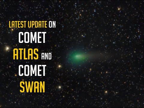 Latest Update on Comet Atlas and Comet SWAN