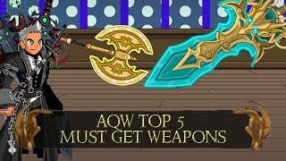 AQW Top 5 Must Get Weapons 2019