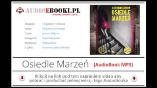 Download Video OSIEDLE MARZEŃ | AUDIOBOOK MP3 - Wojciech Chmielarz (Komisarz Jakub Mortka w akcji). MP3 3GP MP4