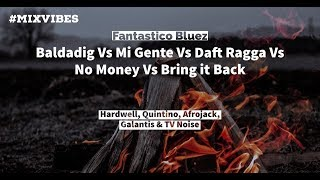 Download lagu Fantastico Bluez Baldadig vs Mi gente vs Daft Ragga vs No Money vs Bring it back MP3