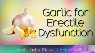 Garlic: for Erectile Dysfunction