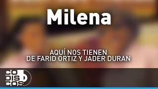 Milena, Farid Ortiz y Jader - Audio