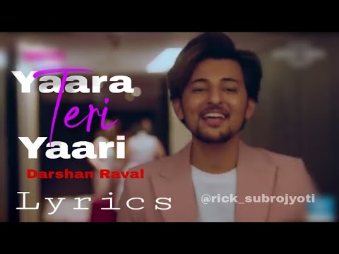 Yaara Teri Yaari By Darshan Raval- Lyrical Video