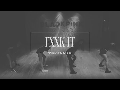 BIGBANG - FXXK IT | BLACKPINK