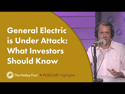 General Electric Is Under Attack: What Investors Should Know