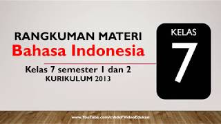 Bahasa Indonesia Kelas 7 SMP Kurikulum 2013 Semester 1 dan 2