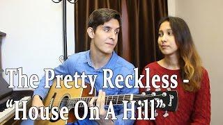 девушка и парень поют песню the pretty reckless house on a hill cover русский кавер под гитару