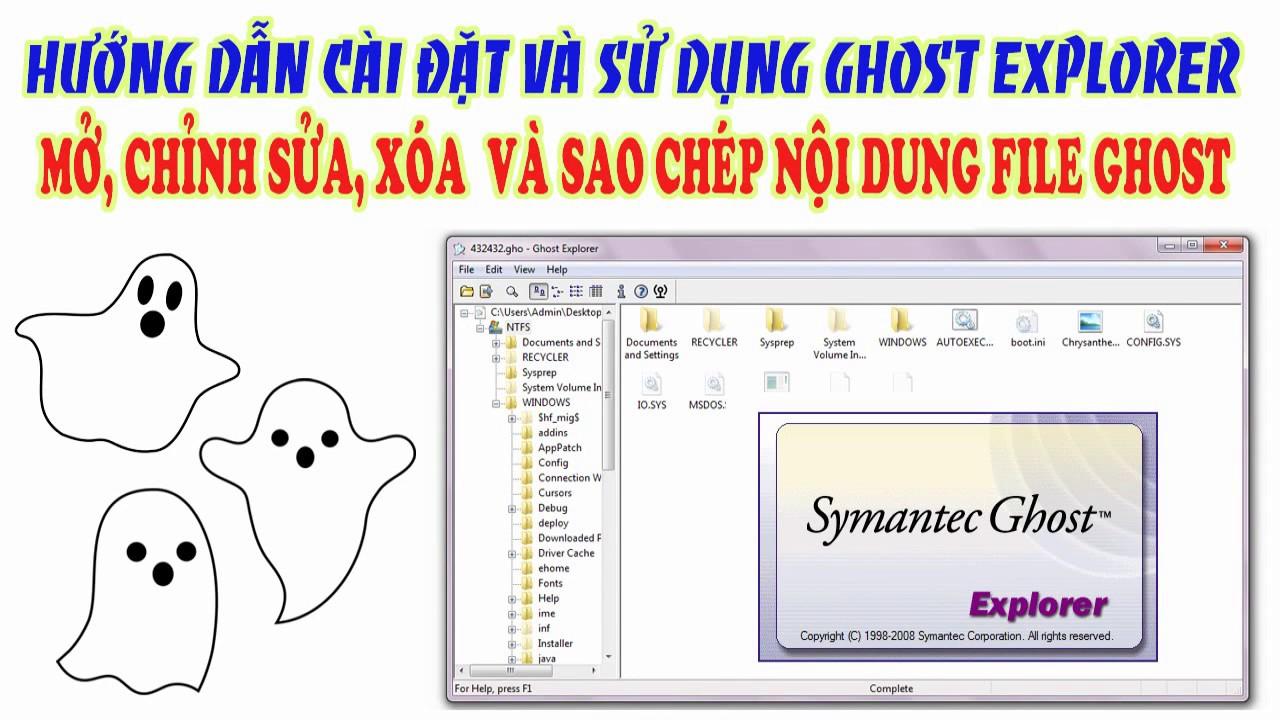 Hướng dẫn tải và sử dụng phần mềm đọc và chỉnh sửa file ghost: Symantec Ghost Explorer