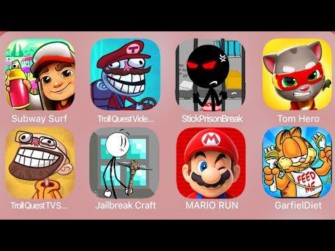 SubwaySurf,TrollQuestVideoGames2,StickPrisonBreak,Tom Hero,TrollQuestTvShows,JailbreakCraft,MarioRun