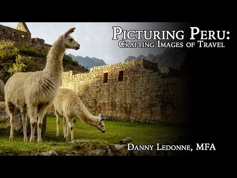 Picturing Peru: Crafting Images of Travel