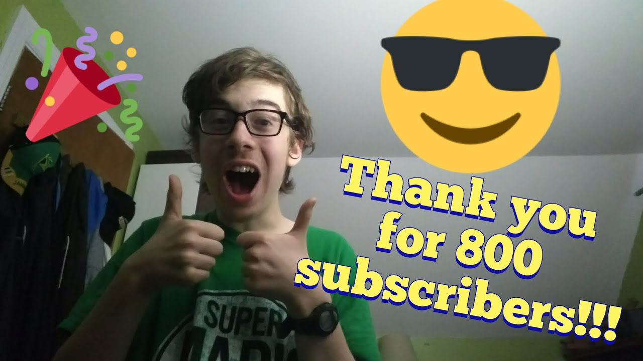 THANK YOU FOR 800 SUBSCRIBERS!!!