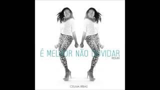 Celma Ribas - Melhor nao duvidar (Remix B4)