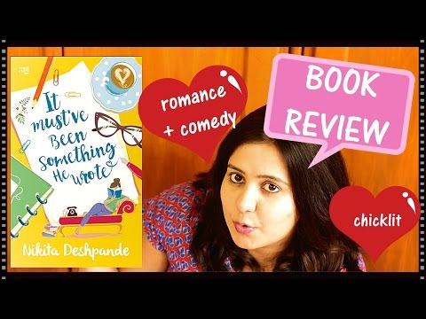 Book Review - It Must've Been Something He Wrote By Nikita Deshpande (Chicklit/ Romance/Humour)