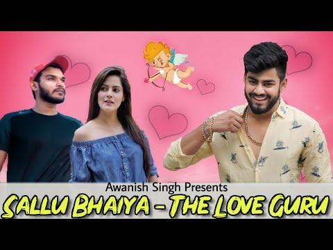 SALLU BHAIYA - THE LOVE GURU | Awanish Singh
