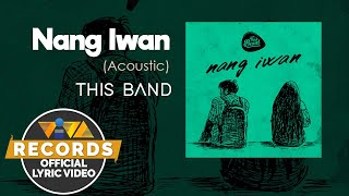 Nang Iwan - Acoustic - This Band [Official Lyric Video]