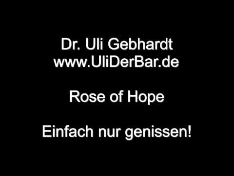 Dr. Uli Ulrich Gebhardt - Rose Of Hope
