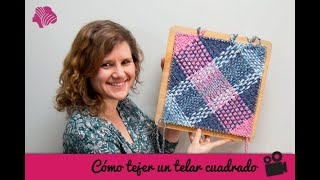 How to weave on a square pin loom / Cómo tejer en un telar de bastidor cuadrado