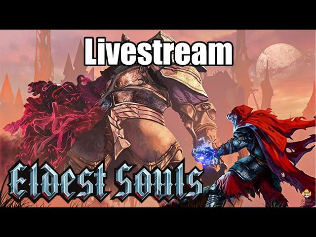 Eldest Souls Livestream - Cowboy is FINALLY playing a