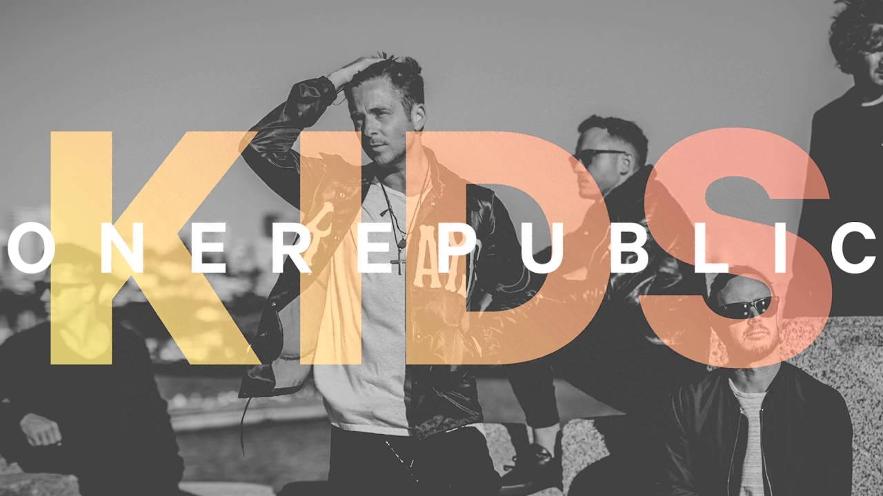OneRepublic - Kids (2016)