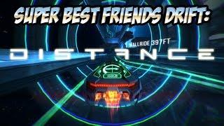 Super Best Friends Drift - Distance