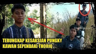 Kesaksian Pungky Soal Thoriq, DDetik-detik Terakhir Thoriq Rizky Hilang . MP3