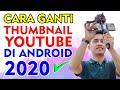 cara ganti thumbnail youtube lewat hp android 2020 ~ Dunia Bang Joe