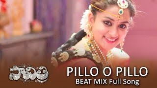 Pillo O Pillo Beat Mix Full Song - Savitri Movie Songs - Nara Rohit, Nanditha