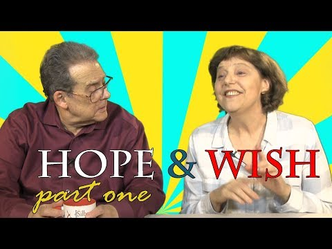 Wish and Hope - Present Situations (Part one)