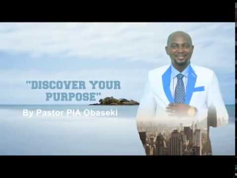 "DISCOVER YOUR PURPOSE BY ""PASTOR PIA OBASEKI"""