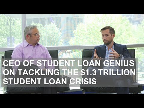 CEO of Student Loan Genius on Tackling the $1.3T Student Loan Crisis