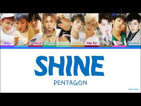 PENTAGON(펜타곤) - 'SHINE (빛나리)'  LYRICS (Color Coded Han|Rom|Eng)