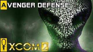 XCOM 2 - Avenger Defense Gameplay - SAVE THE AVENGER - Preview Gameplay [Legend]