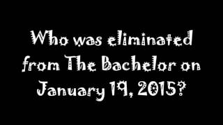 Who was eliminated from The Bachelor on January 19, 2015? Chris Soules, Week 3, Episode 3